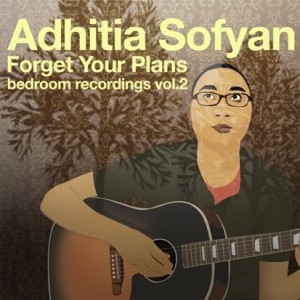 Adhitia Sofyan - Forget Your Plans (Full Album 2010)